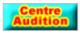 Centre d''Audition